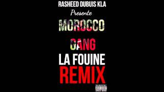 """Remix  """"Morocco gang"""" de La fouine By Mehdi Raseed Dubuis KLA"""