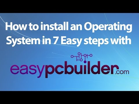 How to Install an Operating System in 7 Easy steps with EasyPCbuilder! HD