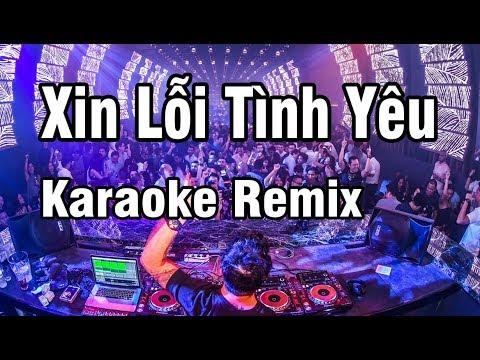 Xin Lỗi Tình Yêu Karaoke Nhạc Sống Remix
