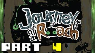 Journey of a Roach - Walkthrough Part 4