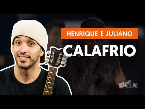 Calafrio - Henrique e Juliano (aula de violão completa)