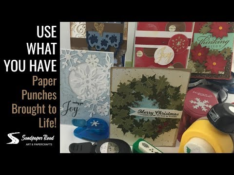 USE WHAT YOU HAVE by Sandpaper Road | Paper Punches Brought to Life!