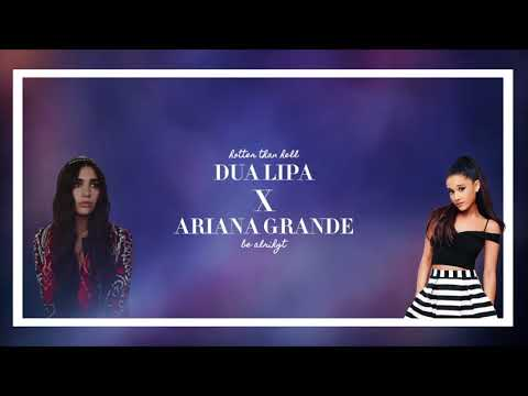 Ariana Grande & Dua Lipa - Be Alright/Hotter Than Hell (Medley) Mp3