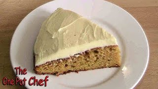 Carrot Cake with Cream Cheese Frosting  One Pot Chef