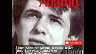 Video 7 BOM Y SUS COMPAÑEROS SALVATORE ADAMO download MP3, 3GP, MP4, WEBM, AVI, FLV Mei 2018