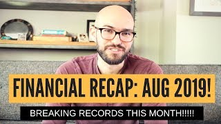 August 2019 Financial Recap: RECORD SETTING MONTH!!!