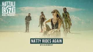 ✊ Nattali Rize & Julian Marley - Natty Rides Again [Official Lyrics Video]