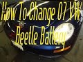 How to change the battery on 2007 VW beetle