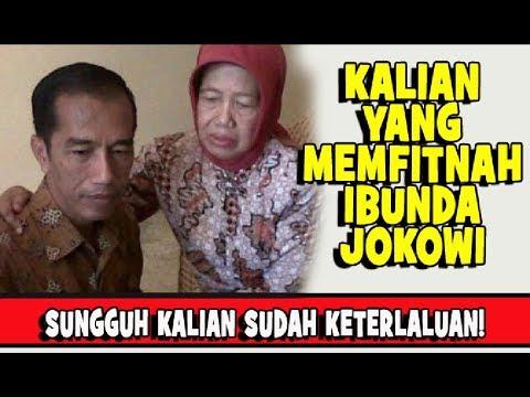 Kalian Yang Memfitnah Ibunda Jokowi, Sungguh Kalian Sudah Keterlaluan!