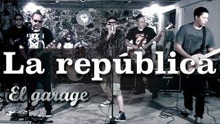La República - México presente en El Garage presenta