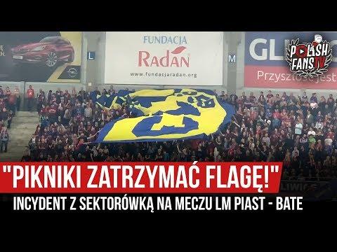 """""""PIKNIKI ZATRZYMAĆ FLAGĘ!"""" - Incydent Z Sektorówką Na Meczu LM Piast - BATE (17.07.2019 R.)"""
