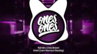 Kid Ink x Chris Brown - Hotel (Liam Morrison Bootleg)
