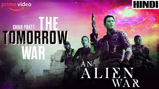 The Tomorrow War 2021 Explained in HINDI | Amazon Prime | Ending Explained |