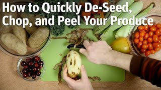 How to Quickly DeSeed, Chop, and Peel Your Produce