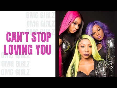 OMG Girlz- Can't Stop Loving You ( W/ Lyrics)