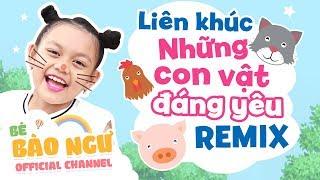 Bé Bào Ngư - Liên khúc những con vật đáng yêu - Remix Dance