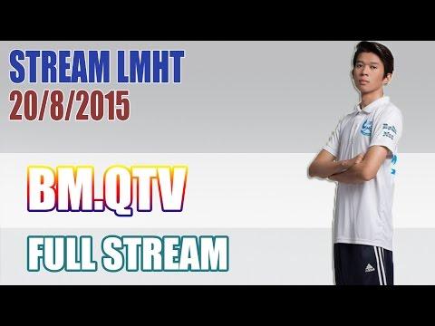 Stream cá nhân QTV 20/8: Bao giờ lên lại cao thủ?