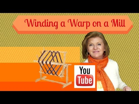 Winding a Warp on a Warping Mill:  Learn to Weave on a Floor Loom #6