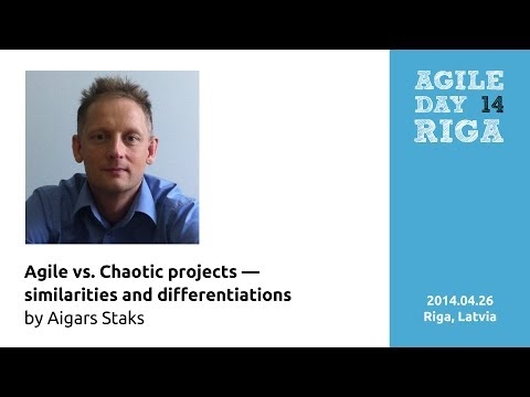'Agile vs. Chaotic projects — similarities and differentiations' by Aigars Staks