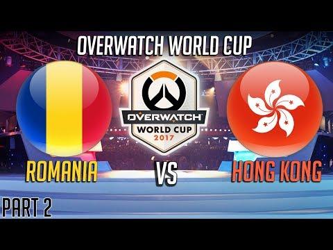 Romania vs Hong Kong (Part 2)  Overwatch World Cup 2017