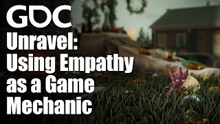 Unravel: Using Empathy as a Game Mechanic