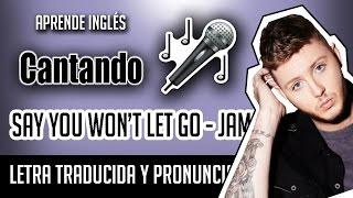 Say You Won't Let Go - James Arthur (Official Video Lyrics) Letra Inglés - Español + Pronunciación