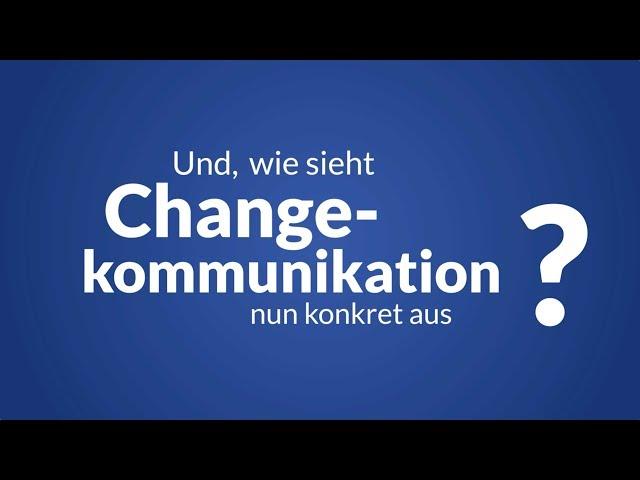 Wie sieht Change-Kommunikation konkret aus?