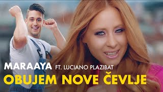 MARAAYA - OBUJEM NOVE ČEVLJE (ft. Luciano Plazibat)