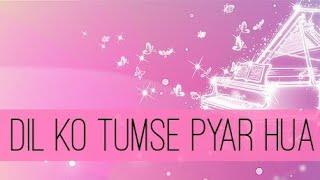 DIL KO TUMSE PYAR HUA   INSTRMENTAL SONG   PIANO INSTRUMENTAL