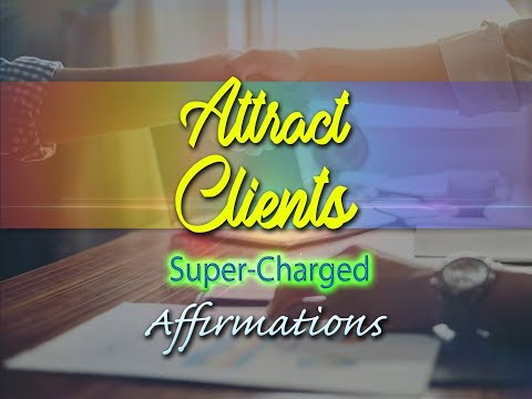 Attract Clients - I Am A Magnet For Clients - Super-Charged Affirmations