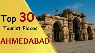 """AHMEDABAD"" Top 30 Tourist Places 