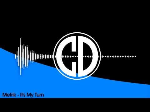 Metrik - It's My Turn (Free Download)