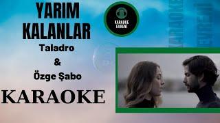 Taladro Ft  Ozge Sabo - Yarim Kalanlar - KARAOKE Resimi