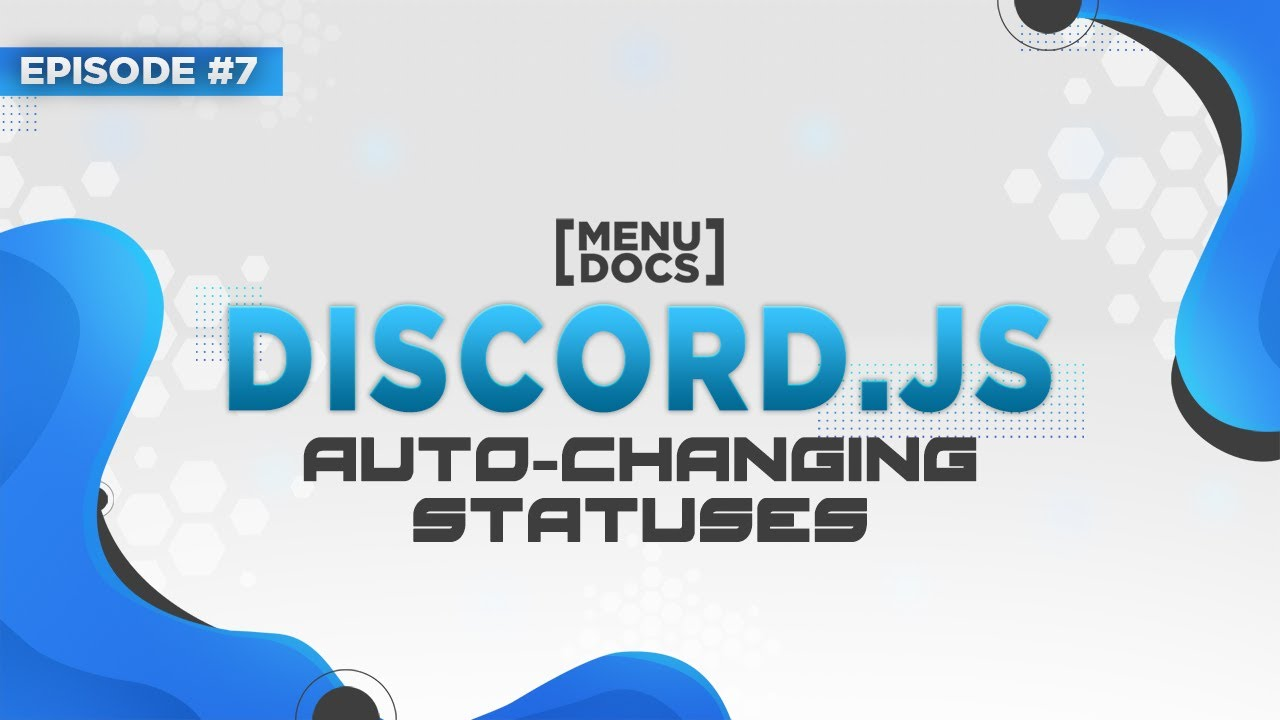 Discord js Bot Tutorial - Automatic Status Changes (Episode 7) | MenuDocs
