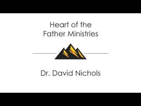 Heart of the Father Ministries - Dr. David Nichols