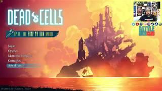 Dead Cells - Parte III - Só me ferrei nessa!!! Aff!!!