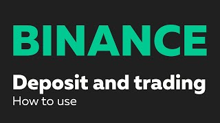 How to use the Binance exchange to deposit crypto and start trading now