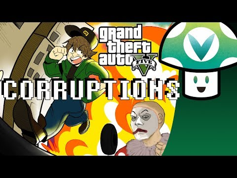 [Vinesauce] Vinny - GTA 5 Corruptions (GTAV)