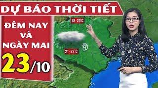 Dự báo thời tiết hôm này và ngày mai 23/10 | Dự báo thời tiết 3 ngày tới