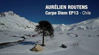 Aurélien Routens - Carpe Diem EP 13 - Chile