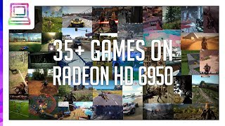 35 Video Games Running On AMD Radeon HD 6950 (2020)