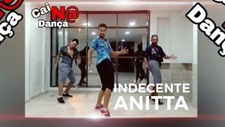 Baixar INDECENTE ( Anitta) COREOGRAFIA Cai Na Dança 2k18.