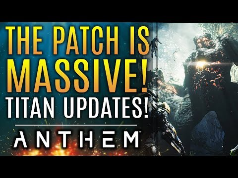 Anthem - The Patch Is MASSIVE! New Titan Changes, Weapon Updates! Release Date! Every Change!