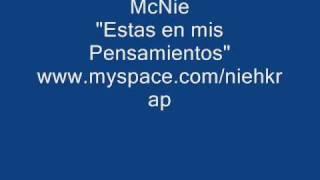 McNie - Estas en mis Pensamientos.wmv