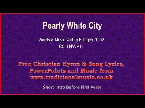 Pearly White City - Hymn Lyrics & Music