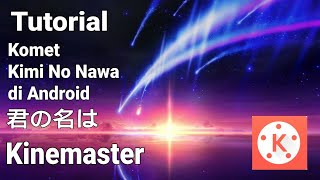 Download lagu Tutorial Comet Kimi No Nawa | Your Name | Android Kinemaster