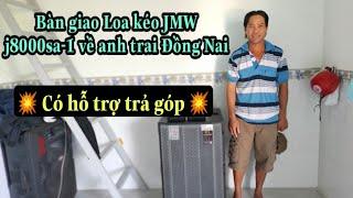 Bàn Giao Loa kéo JMW j8000sa-1…