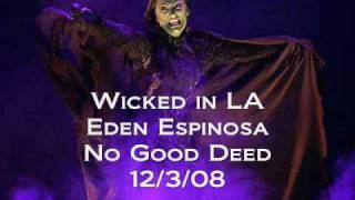 Wicked in LA - Eden Espinosa - No Good Deed - 12.3.08