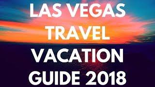 LAS VEGAS TRAVEL VACATION GUIDE 2018
