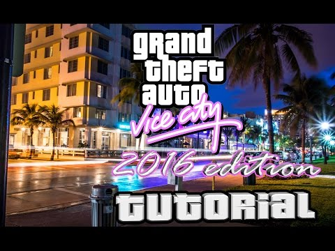 Gta Vice City 2016 Edition TUTORIAL